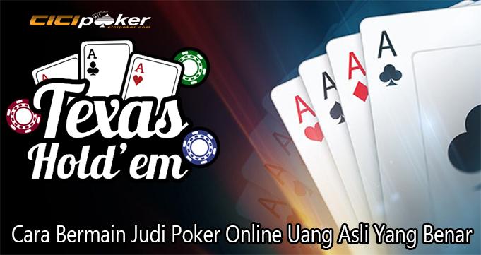 Cara Bermain Judi Poker Online Uang Asli Yang Benar