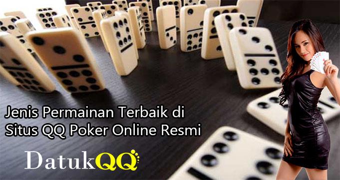 Jenis Permainan Terbaik di Situs QQ Poker Online Resmi