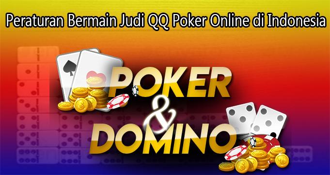 Peraturan Bermain Judi QQ Poker Online di Indonesia